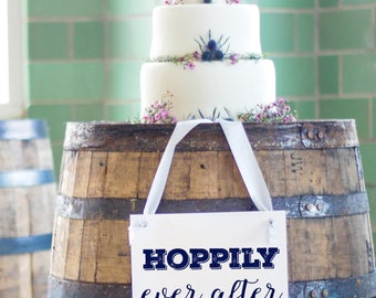 Hoppily Ever After Sign | Signage for Bar | Wedding Banner for Brewery or Winery Wedding {Play on Happily Ever After} 1476 BW