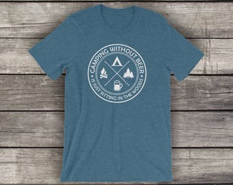 Camping Without Beer - Preshrunk Cotton T-Shirt - by Alpine Graphics - T001