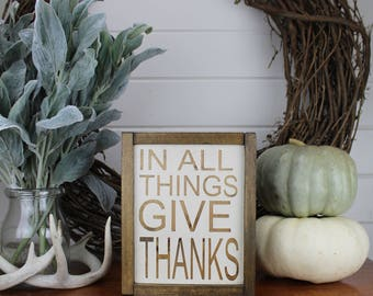 In All Things Give Thanks Wood Sign for Rustic - Farmhouse - Boho - Primitive Styles