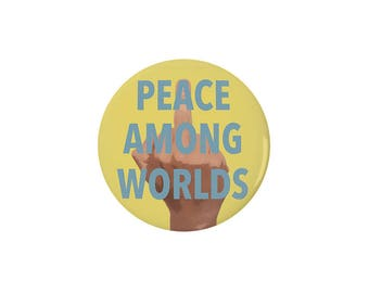 Peace Among Worlds Pinback Button