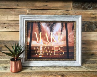 Make Some Waves 11x14 Art Print / Gold Foil Look Palm Trees Tropical Beach / Home Decor / FREE SHIPPING!
