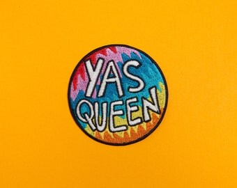 Yas Queen Patch - Made with Vegan Iron-On Adhesive - Embroidery DIY Broad City Inspired Rainbow Queer LGBTQ Trans Gay Pride Sassy Tumblr