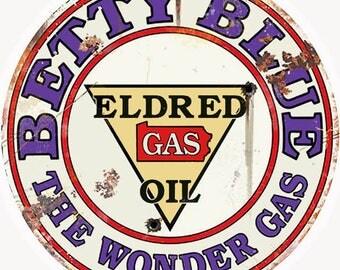 GAS STATION SIGNS! Nostalgic Betty Blue Gasoline 14 Inch Round .040 Aluminum Garage Art Sign.