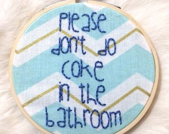 Framed Blue Please Don't Do Coke In The Bathroom Embroidery On Chevron Print Fabric, Finished Piece