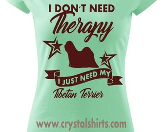 Tibetan Terrier , I don't need therapy T-shirt