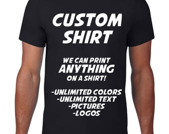Custom Tshirt, Custom T Shirt, Design Your Own Custom Shirt, Customized, Ringspun Cotton, Custom Text, Personalized, Word Phrase, Plus Size
