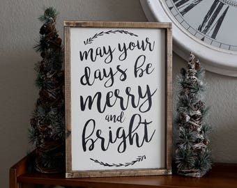 may your days be merry and bright. 19.5 x 13.5 wood sign. black & white, christmas sign, rustic farmhouse wood sign, farmhouse christmas