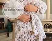 Arm Knitting Pattern // Lush Arm Knit Throw // Chunky Throw // Knit Blanket // Beginner's Pattern // Simply Maggie