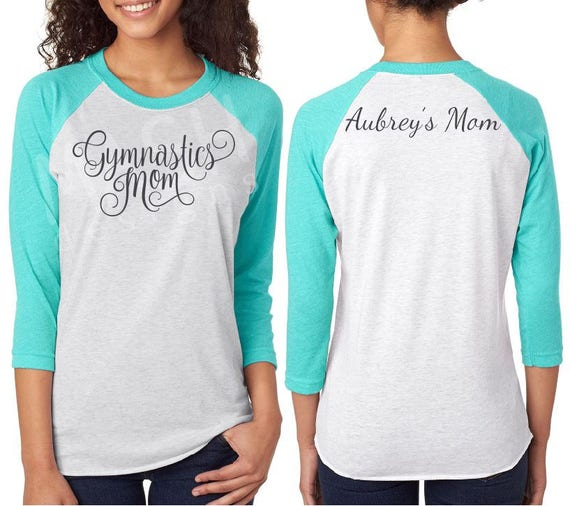 Custom gymnastics mom raglan shirt baseball 3 4 sleeve raglan for Custom raglan baseball shirt
