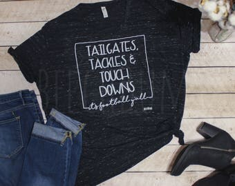 TailGates, Tackles & TouchDowns  It's Football Y'all©