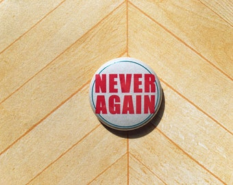 Never Again- one inch pinback button