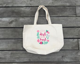 A Little Dirt Never Hurt Embroidered Bag, Farmers Market Tote, Gifts for Gardeners, Gifts for Her
