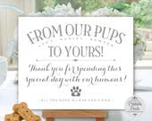 Dog Favors Printable Wedding Sign, Grey Lettering, Personalize with Dog Names, From Our Pups To Yours, From Our Dogs (#DG1A)