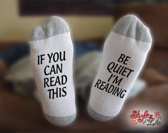 Be Quiet I'm Reading Socks, Book Lover, If You Can Read This, Gift For Him, Gift For Husband, Anniversary Gift, Gift For Her, Gift For Wife