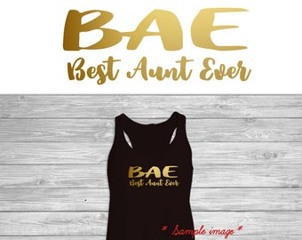 BAE -Best Aunt Ever iron on,Heat transfers for T shirt, Tank top (#ss)