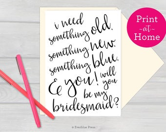 Bridesmaid & Maid of Honor Printable Cards, 4x6 5x7 PDF, WIll You be My Bridesmaid Something old new blue and you instant download proposal