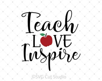 Teach Love Inspire SVG Cut Files, School SVG, Teacher svg cut files for Cricut, Silhouette and other Vinyl Cutters, svg files
