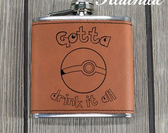 Pokemon Flask. Gotta Catch Em All. Leather Flask. Gotta Drink It All. Pokemon Gift. Funny Flask. Nerdy Gift. Gamer Gift. Gotta Catch 'Em All