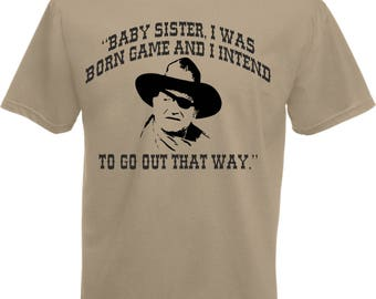 True Grit Quote T-Shirt - Western, Rooster Cogburn, Cowboy, Various Colours