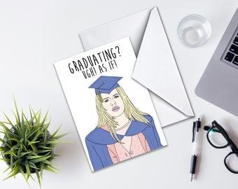 Graduation Greeting Card, Clueless Graduating? Ugh! As If! Greeting Card, Clueless Movie Funny Graduating Card Handmade, Congratulations