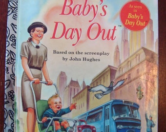"Baby's Day Out - a Little Golden Book - #113-01, 1994 A First Edition - Based on the Screenplay ""Baby's Day Out"" by John Hughes"