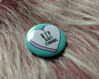 RIP beauty standards, self love club, body positive, pin buttons, feminist pin badge, radical feminist art, fuck beauty standards, pinback