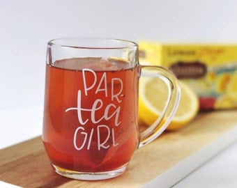 Par-TEA Girl | Clear Glass Mug | White Hand Lettering | Glass Tea Mug