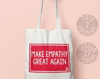 Make Empathy Great Again democrats strong tote bag, reusable shoulder bag, gift for feminist, girl power, smash the patriarchy, US politics