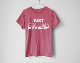 Best Mother In The Galaxy Shirt | Best Mother Gift | Mother Tshirt | Gift For Mother | Women's Gift | Star Wars Shirt | Star Wars Gift