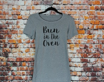 Bun In The Oven shirt- Pregnancy and Pregnancy announcement shirt, tshirt.