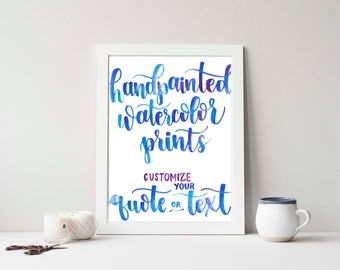 Custom Handmade Watercolor Prints | Handwritten Calligraphy Art | Custom Quote Prints | Personalized Gifts | Office Decor | Home Decor