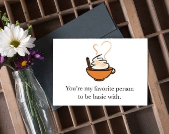 you're my favorite person to be basic with card, basic card, autumn card, fall card, halloween card, best friend card / SKU: LNFH03