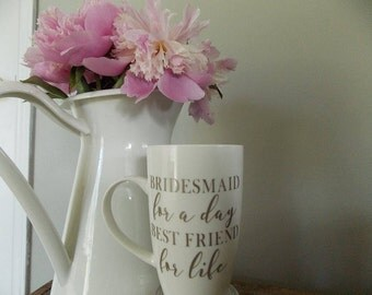Bridesmaid For A Day, Best Friend For Life Mug | Bridesmaid Gift, Maid Of Honour Gift, Bridal Party, Wedding Gift