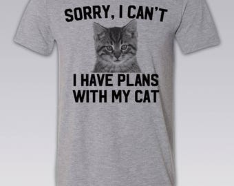 Funny Cat Shirt. Funny Cat Shirts. Crazy Cat Lady. Cat Shirt. Sorry I can't I have Plans with my Cat Shirt. More Colors Available.