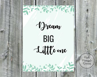 Dream BIG Little one - Wall Art - Instant Download