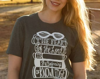 Christian T Shirt|The Fear of The Lord|T  hirts with verses|Women's T Shirt|Ladies T Shirt|Religious Shirts for Women|Unique Shirts|T Shirts