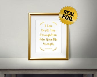I Can Do This Through Him Who Gives me Strength, Real gold foil paper, Religion, Christianity words, Religious, Christian, Bible Verse