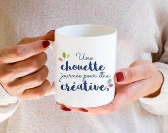 "MUG ""a good day to be creative"""