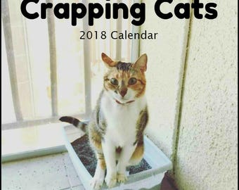 """CRAPPING CATS CALENDAR 2018 Ships Within 24 Hours! White Elephant, Crazy Cat Lady, Cat Lover, Secret Santa, Gag Gift. 8""""x 8"""""""