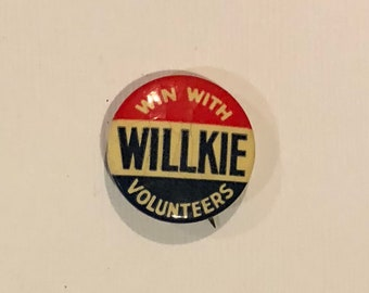 "Vintage 1940 Political Campaign Button/ ""Win With Willkie Volunteers""/ 1940 Presidential Campaign/ Wendell Willkie"