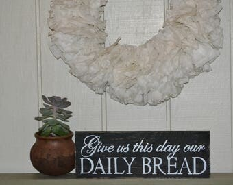 Give us This Day Our Daily Bread Sign, Matthew 6:11, Bible Verse Signs, Kitchen Decor, Kitchen Wall Art, Gallery Wall, Scripture Wall Art