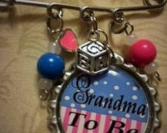 GRANDMA to be BABY Pin..PERSONALIZED bottle caps..Perfect for baby shower gifts!!
