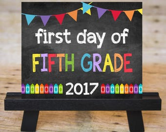 FIRST DAY of Fifth Grade Sign, First Day of School Chalkboard Printable 2017, Instant Download 8x10