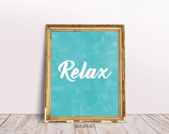 Relax print, wall art, Printable art, Motivational Print, Turquoise blue, Watercolor print, inspirational print, Good vibes, Wall art print