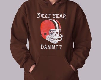Cleveland Browns hoodie sweatshirt, Next Year Dammit, Dawgpound, Super Bowl, Browns fan, funny sweatshirt, football, gifts for him, hoodie