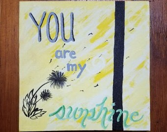 You Are My Sunshine Acrylic Canvas Painting