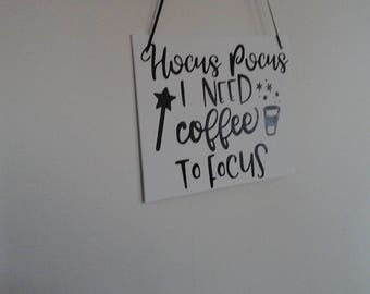 """Decorative Sign - Canvas Sign-Vinyl Sign-Motivational Sign-Inspirational Sign- """"  Hocus Pocus I Need Coffee to Focus"""""""