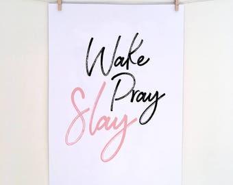 Wake Pray Slay print - Digital Download