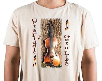Get a Fiddle - Get a Life T-Shirt