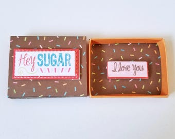 Hey Sugar I Love You Miniature Matchbox Card Message/ Valentine card/ Anniversary/Birthday/Love/ Wedding